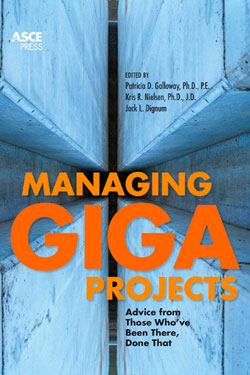 Managing Gigaprojects - Been There, Done That